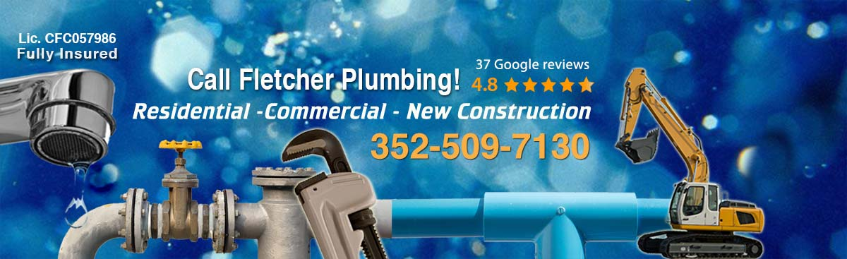 Call Fletcher Plumbing at 352-509-7130