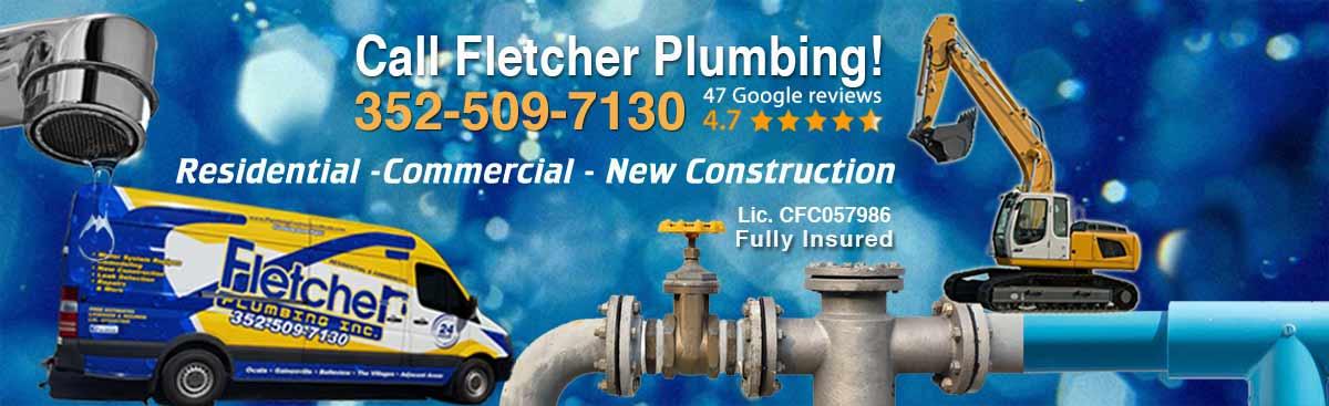 Call Fletcher Plumbing 352 509-7130